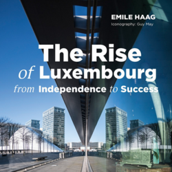 The Rise of Luxembourg from Independence to Success