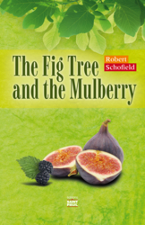 The Fig Tree and the Mulberry