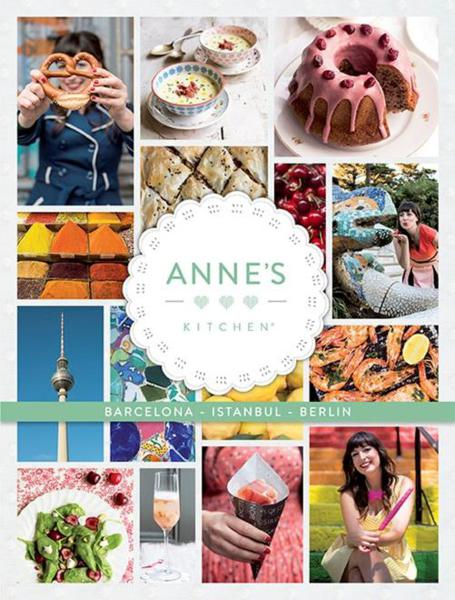 Anne's Kitchen - Barcelona-Istanbul-Berlin - English Version