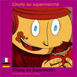 Charly au supermarché - Charly im Supermarkt