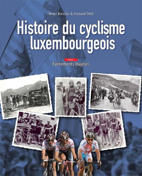 Histoire du cyclisme luxembourgeois - Tome 1